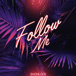 Follow Me by Shonlock