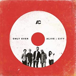 Only Ever by Alive City