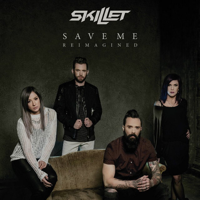 Save Me (Reimagined) by Skillet