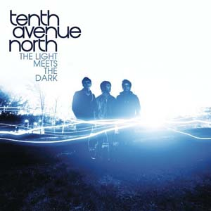 The Light Meets The Dark by Tenth Avenue North